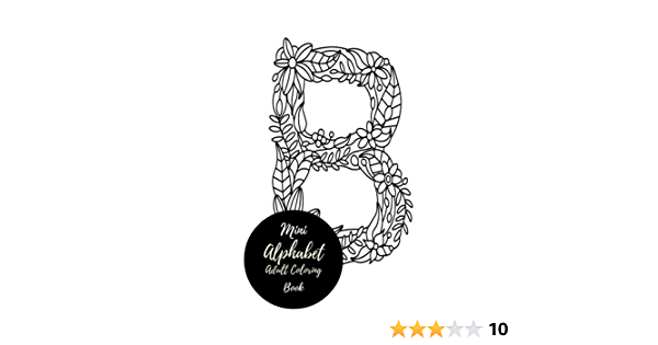 - Amazon.com: Mini Alphabets Adult Coloring Book: Travel To Go, Small  Portable ABC, A-Z Letters. Stress Relieving, Relaxing Coloring Book For  Grownups, Men, & Women. Moderate & Intricate One Sided Designs.  (9781540761552): Coloring