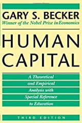 Human Capital: A Theoretical and Empirical Analysis, with Special Reference to Education Paperback