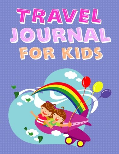 Travel Journal for Kids: Write, Draw & Create Comic Strips of Your Vacation