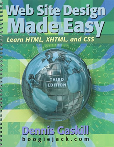 Web Site Design Made Easy: Learn Html, Xhtml, and Css by Brand: Morton Publishing Company