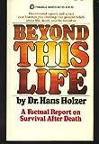 Beyond This Life, Hans Holzer, 0523401280