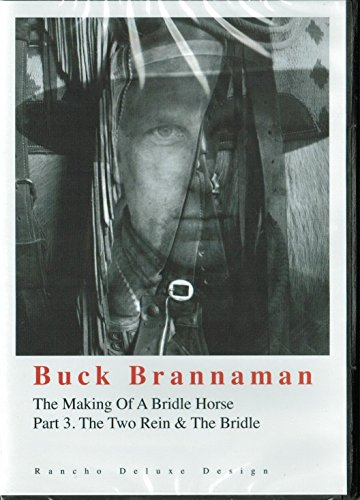(Buck Brannaman: Making of a Bridle Horse--Part 3 Two Rein & Bridle)