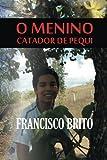 O Menino Catador de Pequi, Francisco Brito, 1494335522