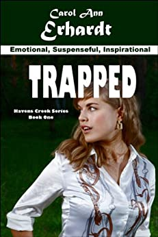 Trapped (Havens Creek Series Book 1) by [Erhardt, Carol Ann]