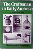 The Craftsman in Early America, Ian M. Quimby, 0393018563