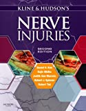 Kline and Hudson's Nerve Injuries: Operative Results for Major Nerve Injuries, Entrapments and Tumors, 2e