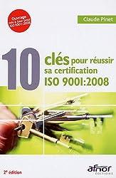 10 clés pour réussir sa certification : ISO 9001 : 2008