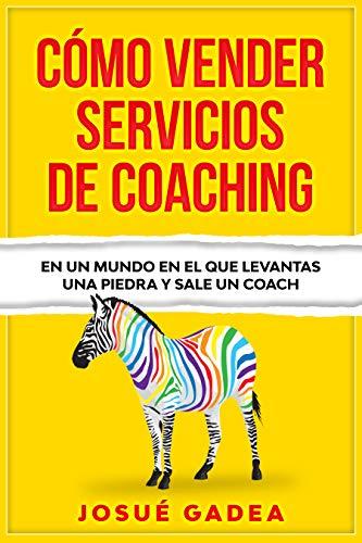 Amazon.com: Cómo Vender Servicios De Coaching: En un mundo ...