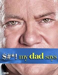Amazon.com: $#*! My Dad Says: William Shatner, Will Sasso ...