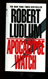 The Apocalypse Watch, Robert Ludlum, 0553840053
