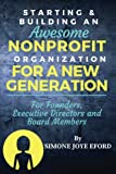 img - for Starting & Building An Awesome Nonprofit For A New Generation: For Founders, Executive Directors and Board Members book / textbook / text book