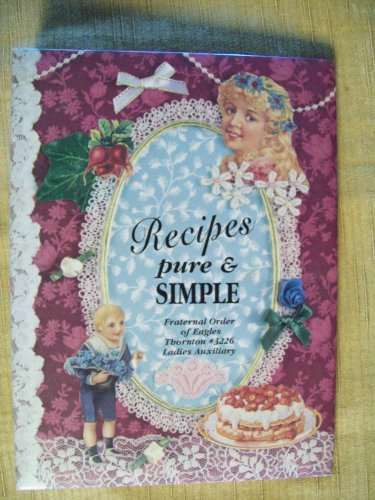 Recipes pure & Simple (Frateral Order of Eagles. Ladies Auxiliary)