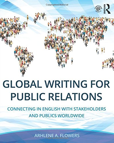 Global Writing for Public Relations: Connecting in English with Stakeholders and Publics Worldwide by Routledge