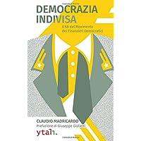 Democrazia indivisa. Il '68 del movimento dei finanzieri democratici