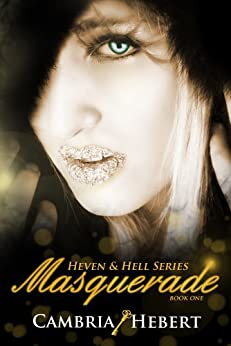 Masquerade (Heven and Hell Series Book 1) by [Hebert, Cambria]