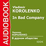 In Bad Company | Vladimir Korolenko