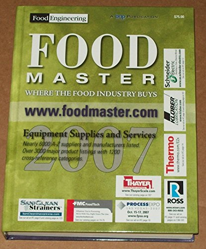 Food Master 2007 - Where the Food Industry Buys, Food Engineering & Prepared Foods. Nearly 6000 A-z Suppliers and Manufacturers Listed. Over 3000 Major Products Listings with 1200 Cross-reference Categories. Ingredients and R&D Services.