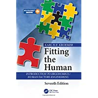 Fitting the Human: Introduction to Ergonomics/Human Factors Engineering, Seventh Edition