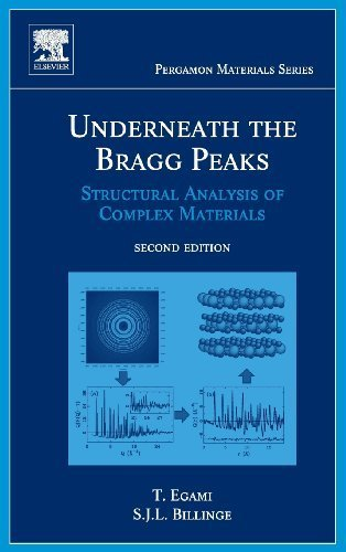 Underneath the Bragg Peaks, Volume 16, Second Edition: Structural Analysis of Complex Materials (Pergamon Materials Series) by Takeshi Egami (2013-01-02)