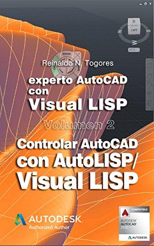 Descargar Libro Controlar Autocad Con Autolisp/visual Lisp Reinaldo N. Togores
