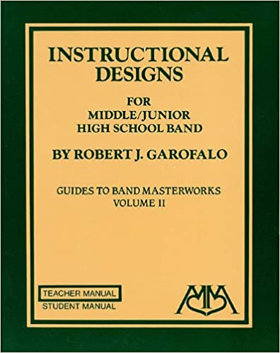 Instructional Designs For Middle Junior High School Band Teacher S Manual Garofalo Robert 9780962430886 Amazon Com Books