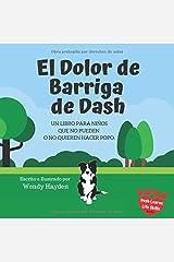 El Dolor de Barriga de Dash: Un libro para niños que no pueden o no quieren hacer popo. (Spanish Edition) Paperback