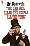 You Can Fool All of the People All the Time, Art Buchwald, 0399131043