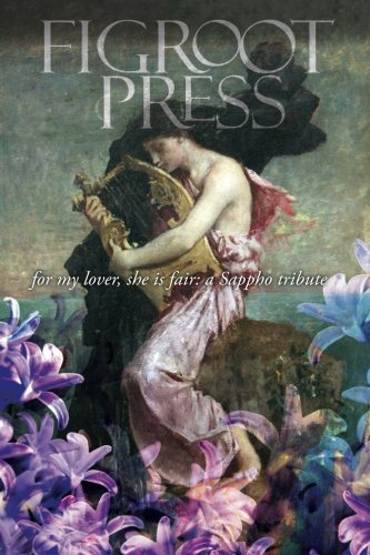 Download Figroot Press: for my lover, she is fair: a Sappho tribute pdf epub