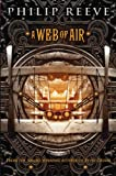 A Web of Air, Philip Reeve, 0545222168