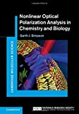 Nonlinear Optical Polarization Analysis in Chemistry and Biology (Cambridge Molecular Science)