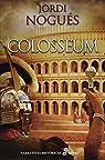 Colosseum par Nogués Aymerich