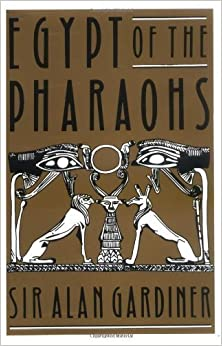 Egypt of the Pharaohs: An Introduction 3rd edition by Gardiner, Alan H. (1966)