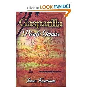 Gasparilla, Pirate Genius James F. Kaserman