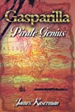 Gasparilla Pirate Genius, James F. Kaserman, 143438375X