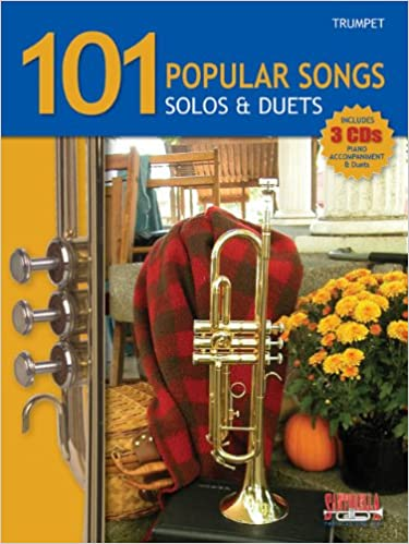 101 Popular Songs for Trumpet * Solos & Duets Paperback – January 1, 2009
