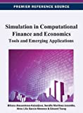 Simulation in Computational Finance and Economics : Tools and Emerging Applications, Alexandrova-Kabadjova, Biliana, 1466620110