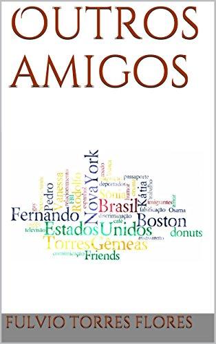Outros amigos (Portuguese Edition)