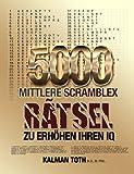 5000 Mittlere Scramblex Ratsel Zu Erhohen Ihren Iq, Kalman Toth M.A. M.Phil., 1493711326