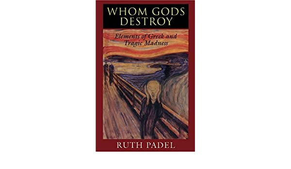 Amazon.com: Whom Gods Destroy (9780691033600): Ruth Padel: Books