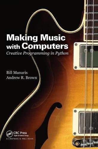 Making Music with Computers: Creative Programming in Python by Chapman and Hall/CRC