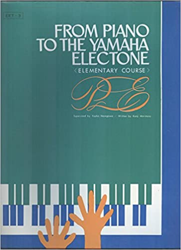 From piano to the yamaha electone music book elementary course from piano to the yamaha electone music book elementary course kenji morimoto yoshio hasegawa amazon books fandeluxe Image collections