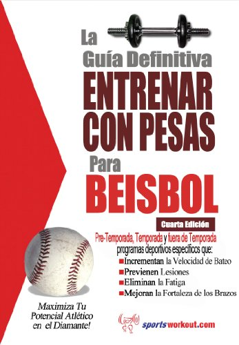 La guía definitiva - Entrenar con pesas para beisbol (Spanish Edition) by [Price