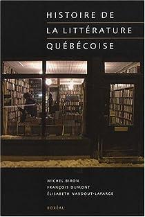 Histoire de la littérature québécoise par Biron