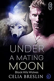 Under a Mating Moon (Black Hills Wolves #27) by [Breslin, Celia]