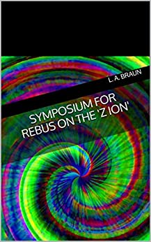 Symposium for Rebus on the 'Z Ion' by [Braun, L. A.]
