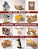 img - for The Big Book of Weekend Woodworking: 150 Easy Projects (Big Book of ... Series) book / textbook / text book
