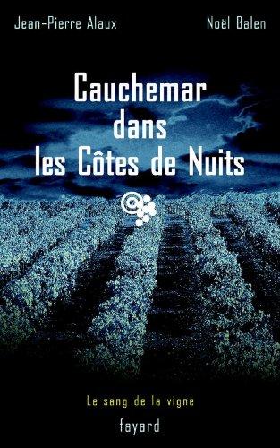 Cauchemar dans les Côtes de Nuits: Le sang de la vigne, tome 4 (Policier) (French (Vignes Cote)