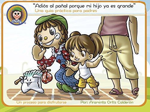 Adiós al pañal porque mi hijo ya es grande (Spanish Edition) by [Ortiz