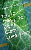 Top 10 Things To Do In Clear Lake, Iowa