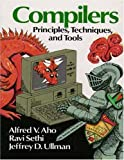 Compilers: Principles, Techniques, and Tools. [First Edition]